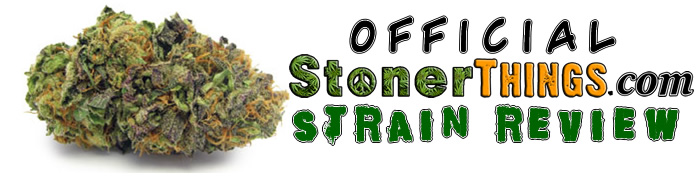 Official Stoner Things Strain Review