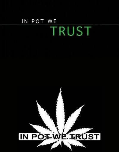 In Pot We Trust