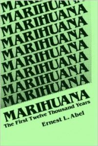 Marihuana: The First Twelve Thousand Years