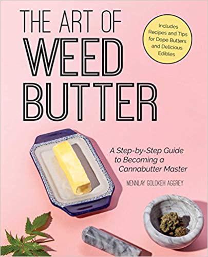 Art of Weed Butter Cannabis Edibles Book