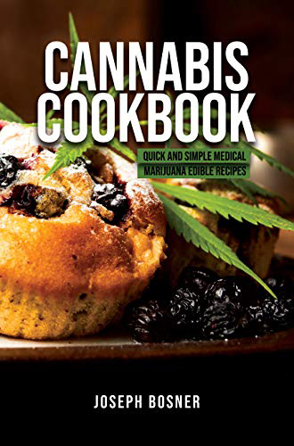 Cannabis Cookbook Simple Medical Marijuana Edible Recipes