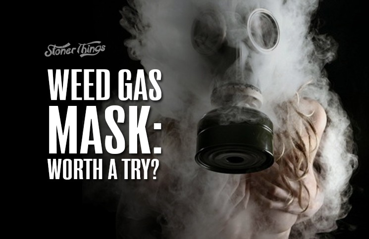 Gas mask for weed