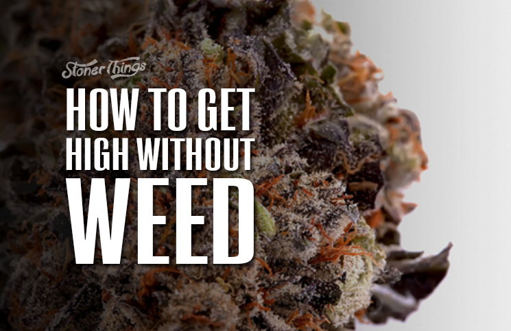 how-to-get-high-without-weed