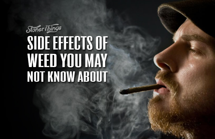 ... ! Be Aware Of These Side Effects From Marijuana. | Marijuana