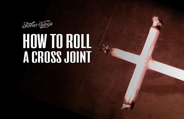 How to Roll a Cross Joint   WeedSources   Stoner Things