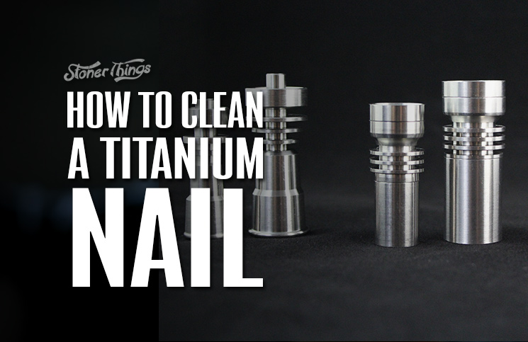 How to Clean a Titanium Nail