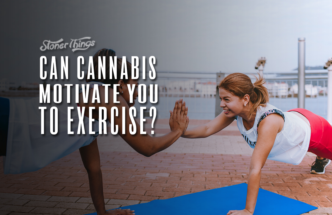 can cannabis motivate you to exercise