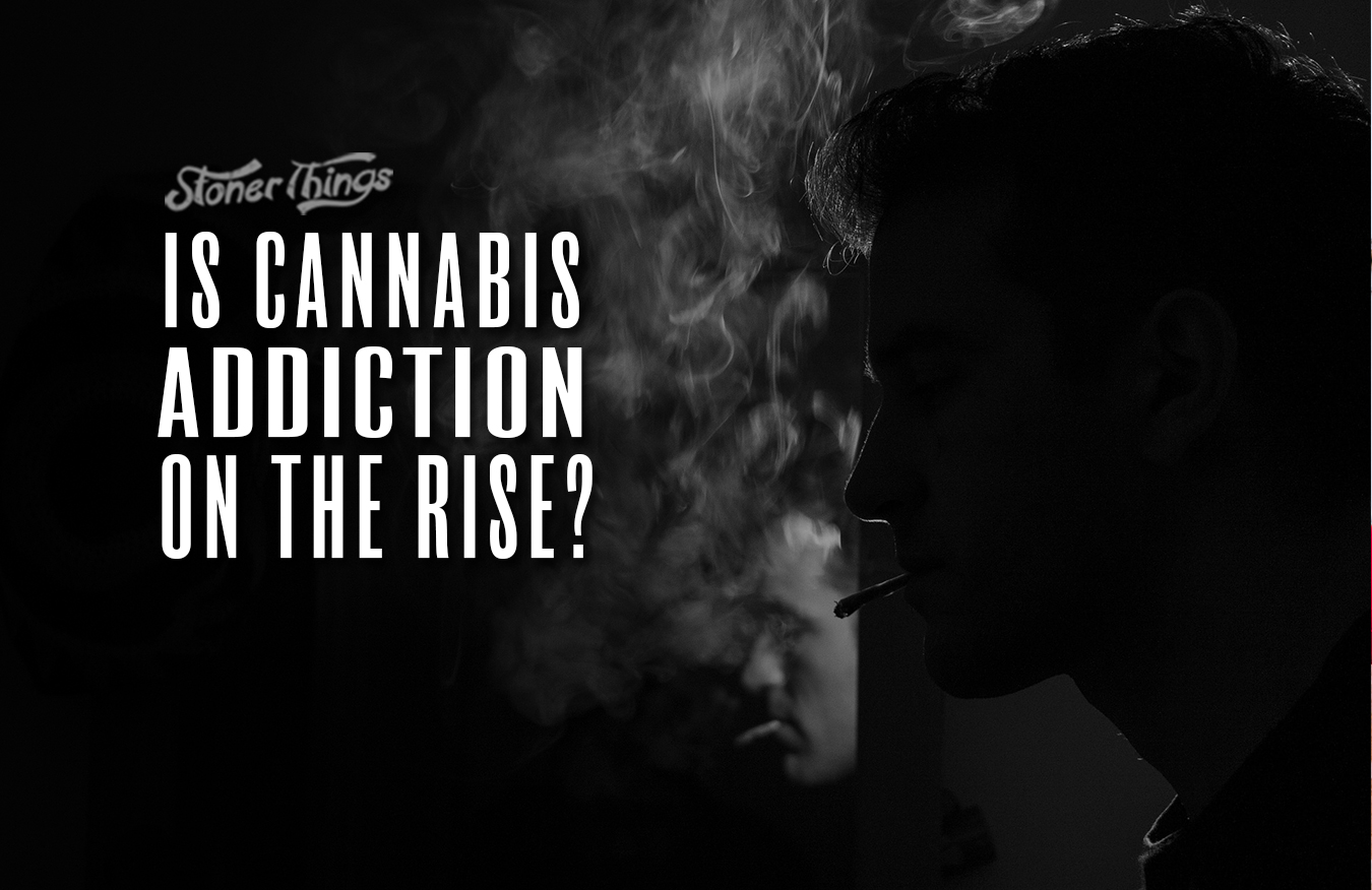 cannabis addiction increasing