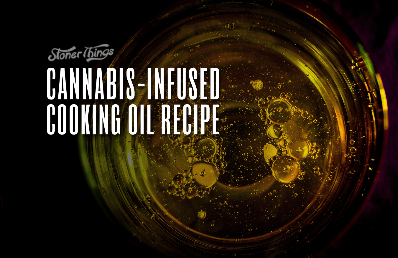 cannabis infused cooking oil recipe