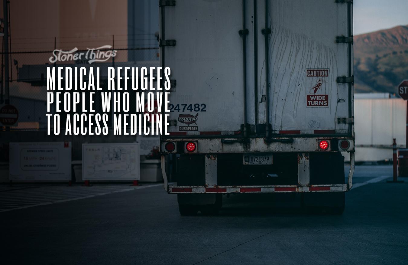 medical refugees medical marijuana