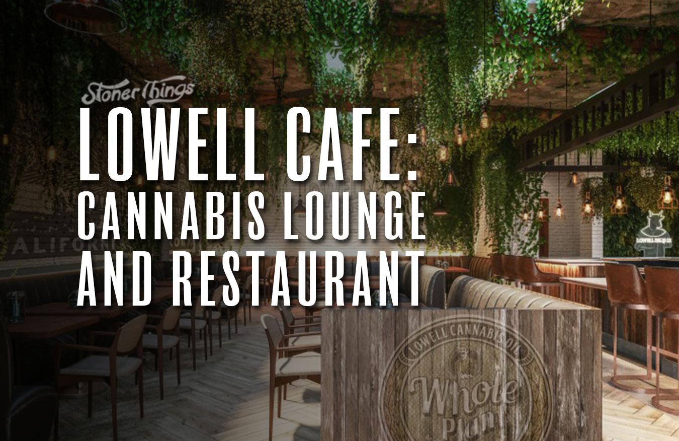 lowell cafe cannabis lounge