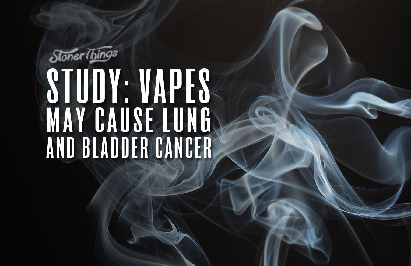 study vapes cause lung bladder cancer