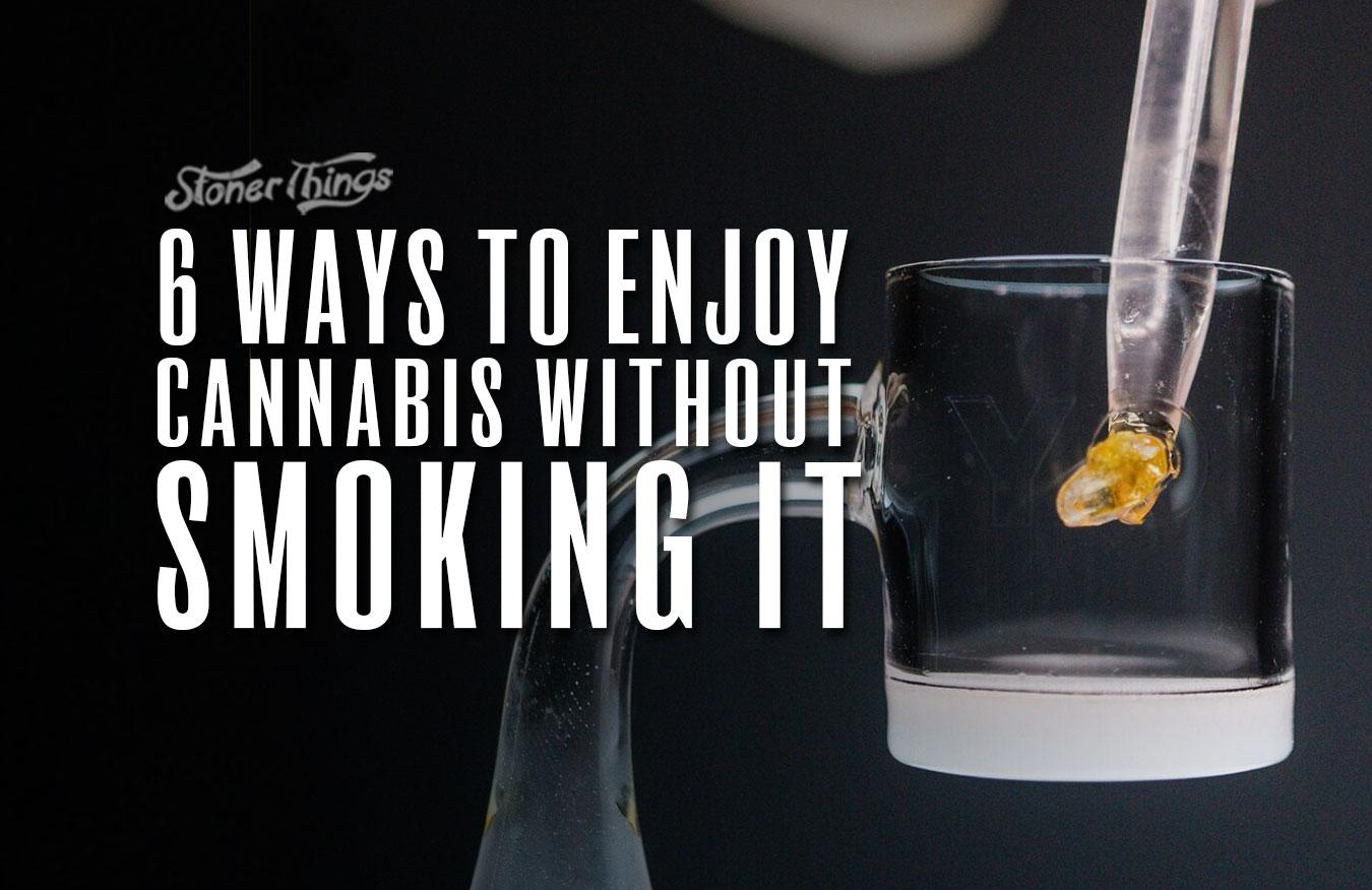 ways to take marijuana without smoking
