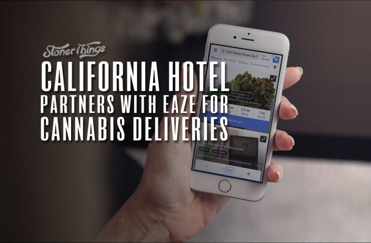 california hotel partners eaze marijuana delivery