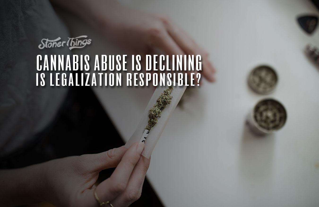 cannabis abuse declining legalization responsible
