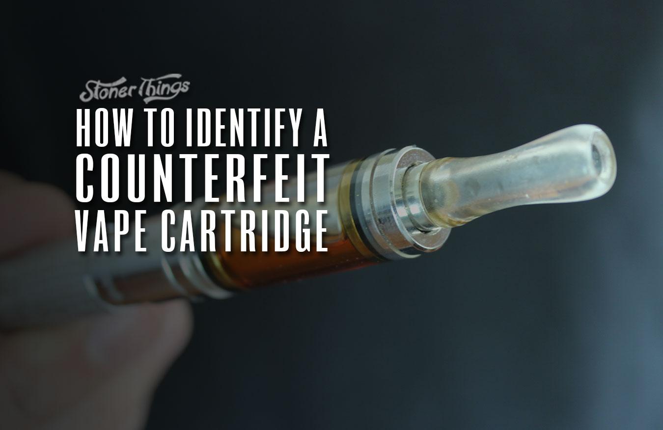 how to identify counterfeit vape cartridge