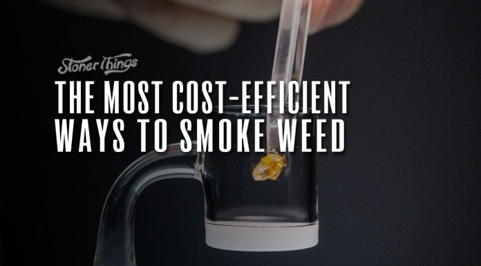 most cost efficient way smoke weed