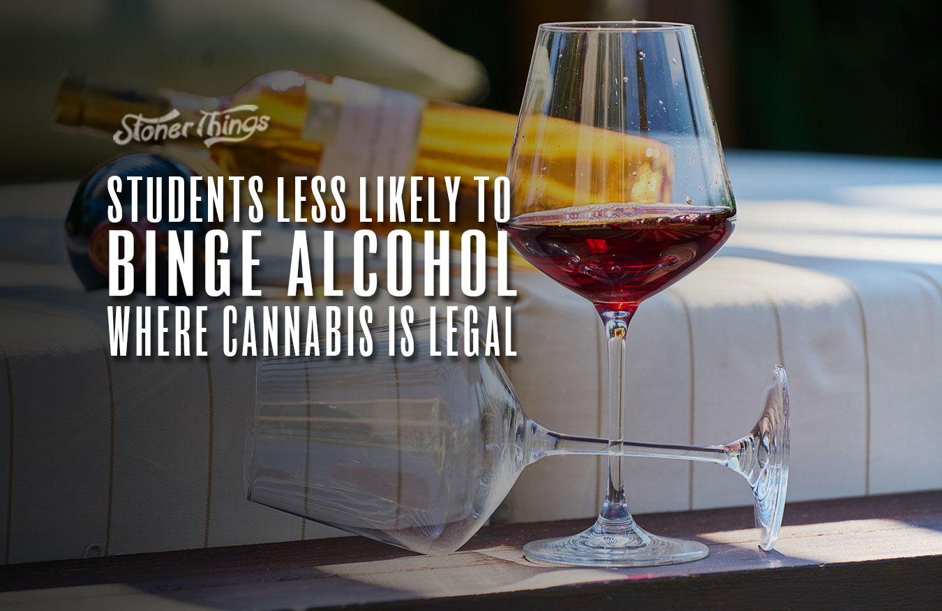 students less likely binge alcohol where marijuana is legal