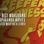 best marijuana propaganda movies