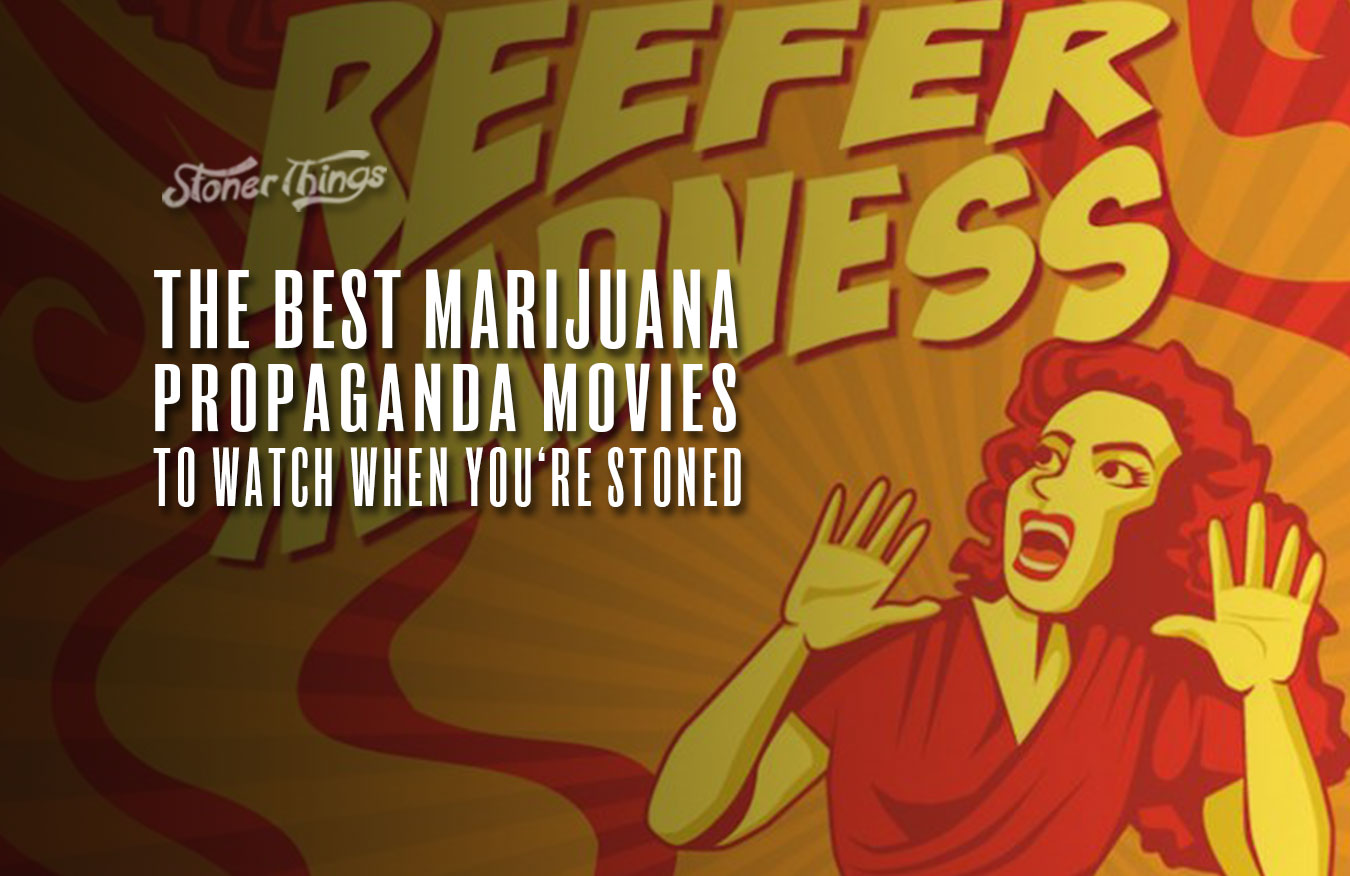best marijuana propaganda movies