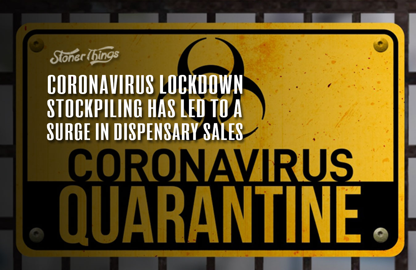 quarantine lockdown stockpiling surge dispensary sales