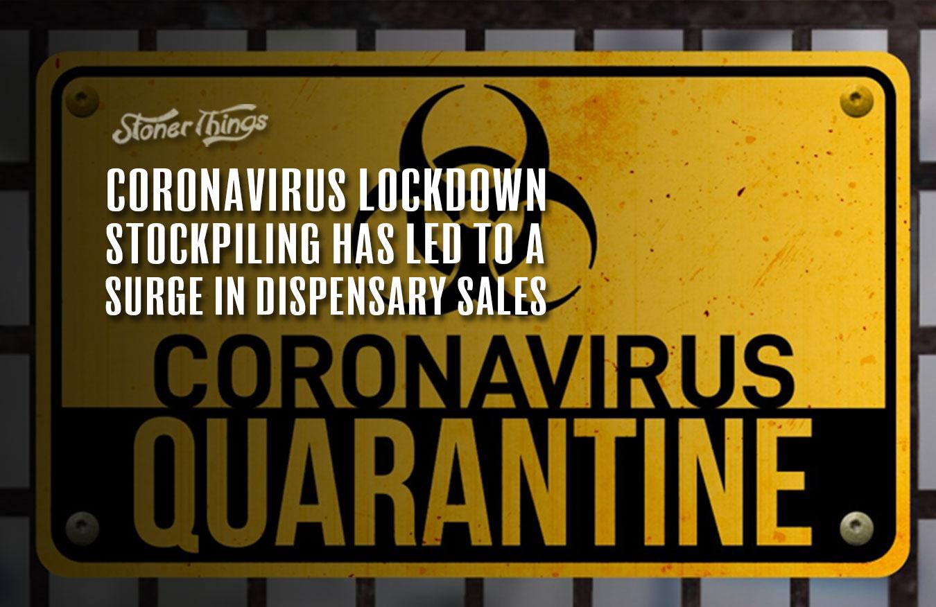 quarantine lockdown stockpiling surge dispensary sales