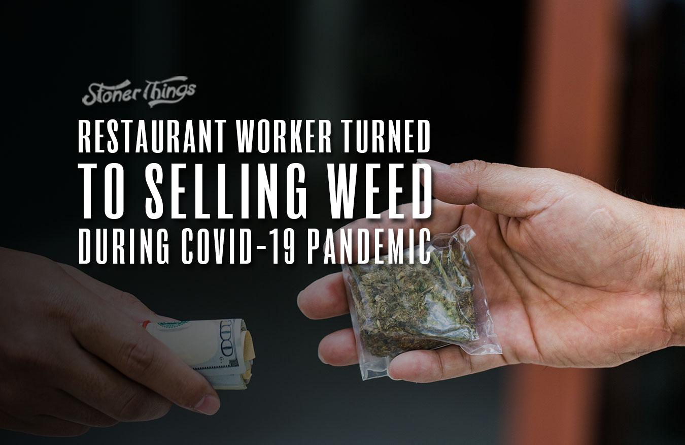 nyc restaurant worker selling weed coronavirus