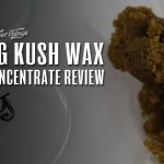 OG Kush Wax Review