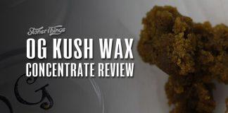 OG Kush Wax Review