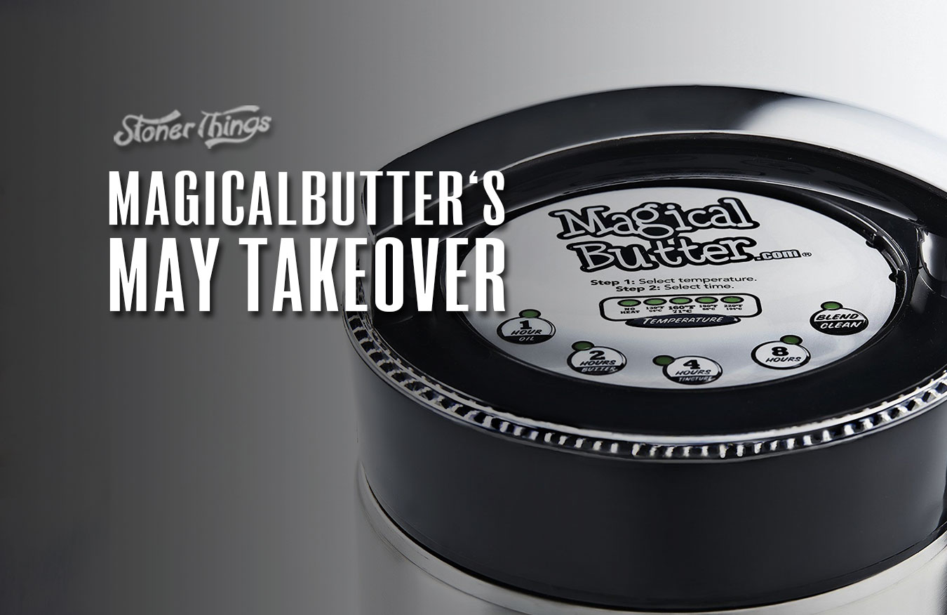 may stoner giveaway magicalbutter