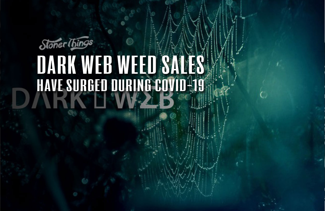 dark web weed sales pandemic