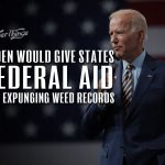 Biden would give states federal aid to expunge marijuana convictions