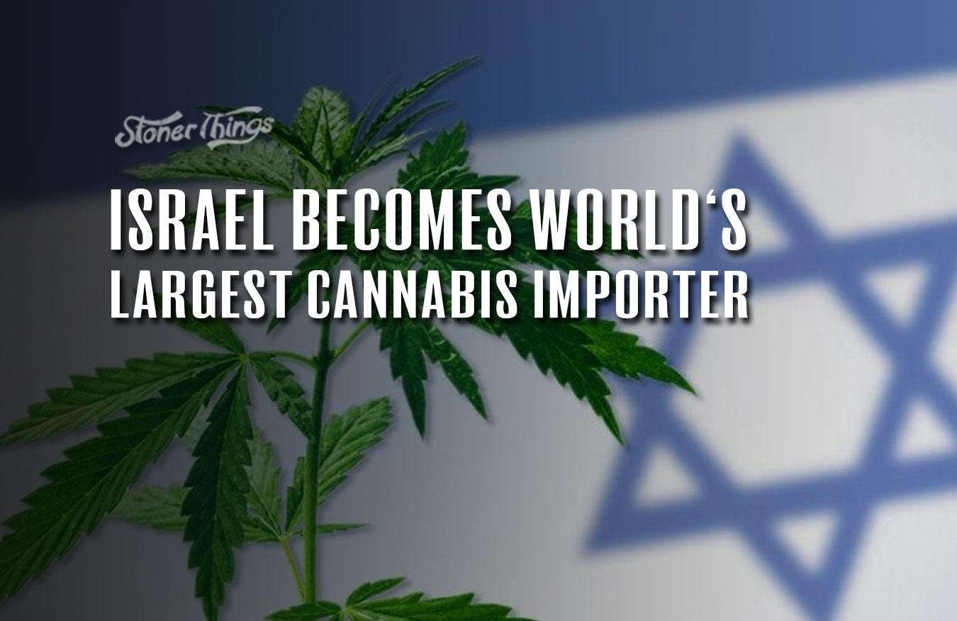 israel world largest cannabis importer