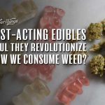 Fast Acting Edibles