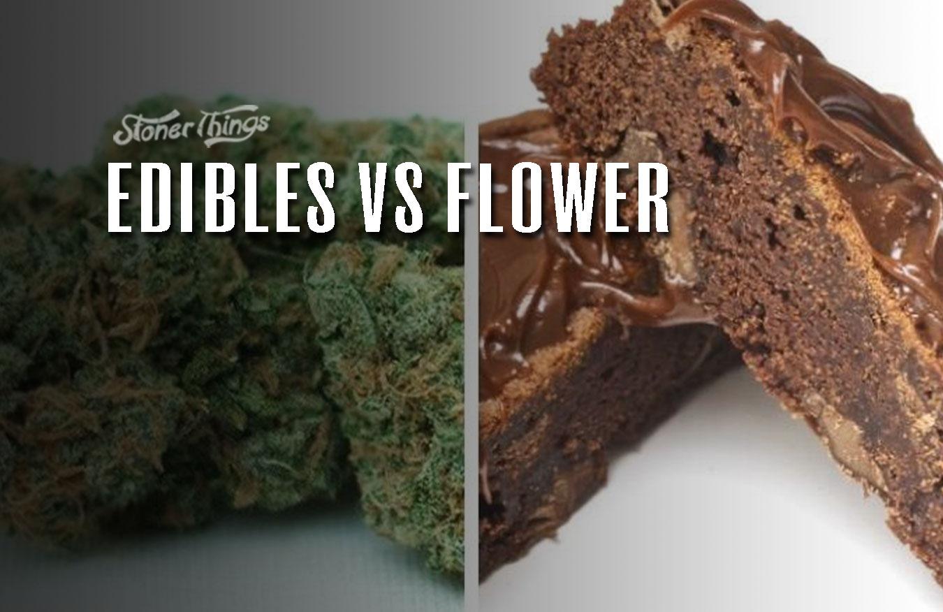 cannabis edibles vs flower