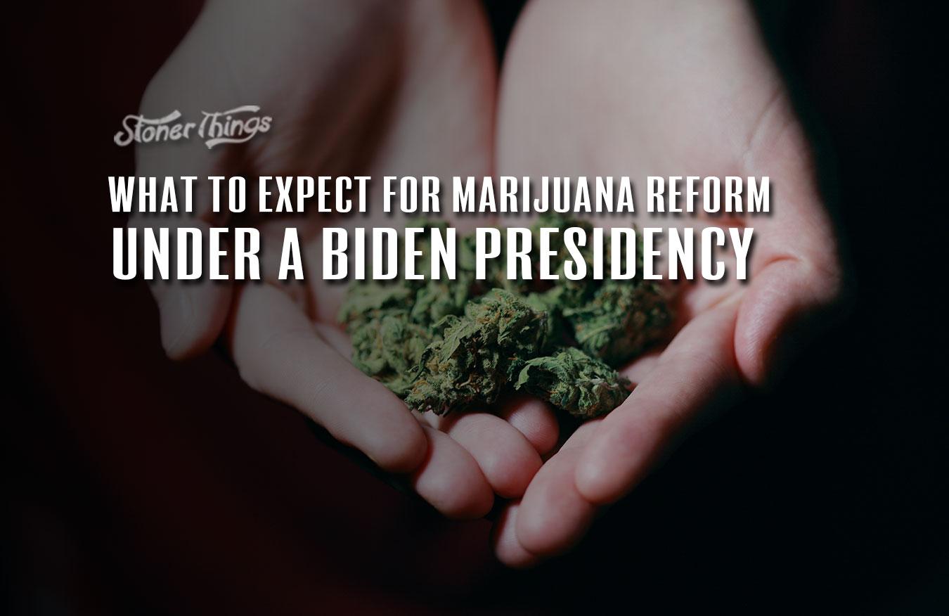 marijuana reform biden presidency