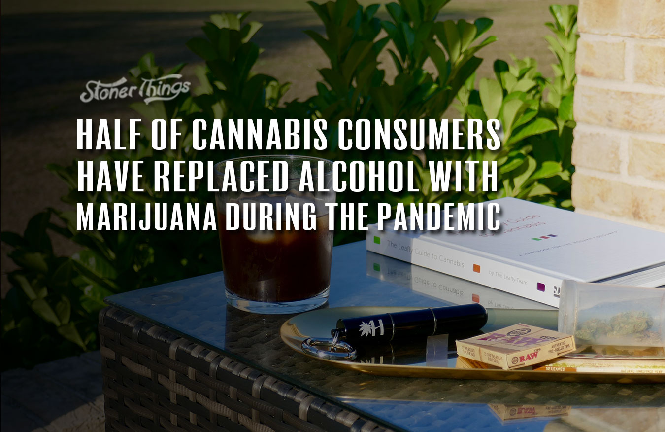 Cannabis Replacing Alcohol Pandemic