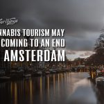 Cannabis Tourism Amsterdam Coming to End
