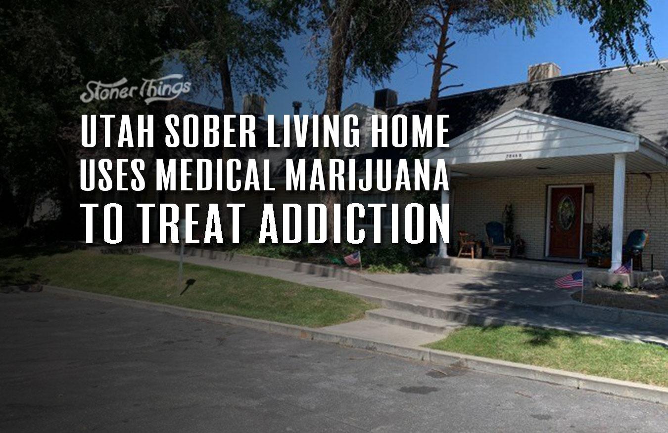 Sober Living Home Medical Marijuana Treat Addiction