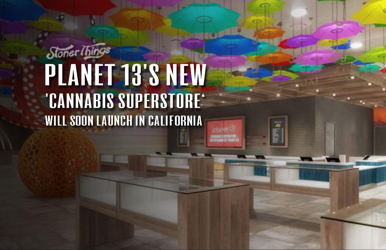Planet 13 California