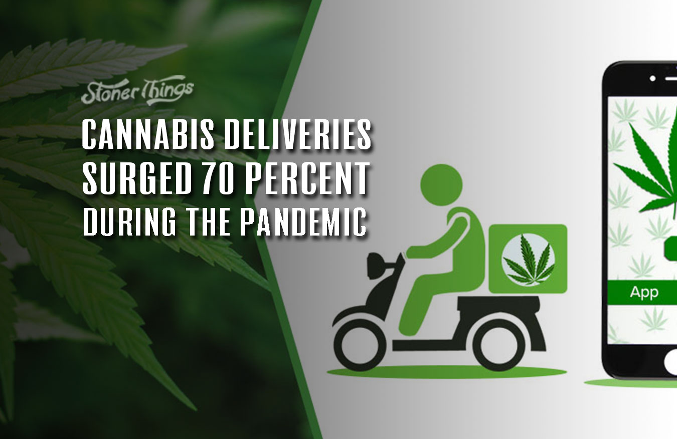 cannabis deliveries surged during pandemic