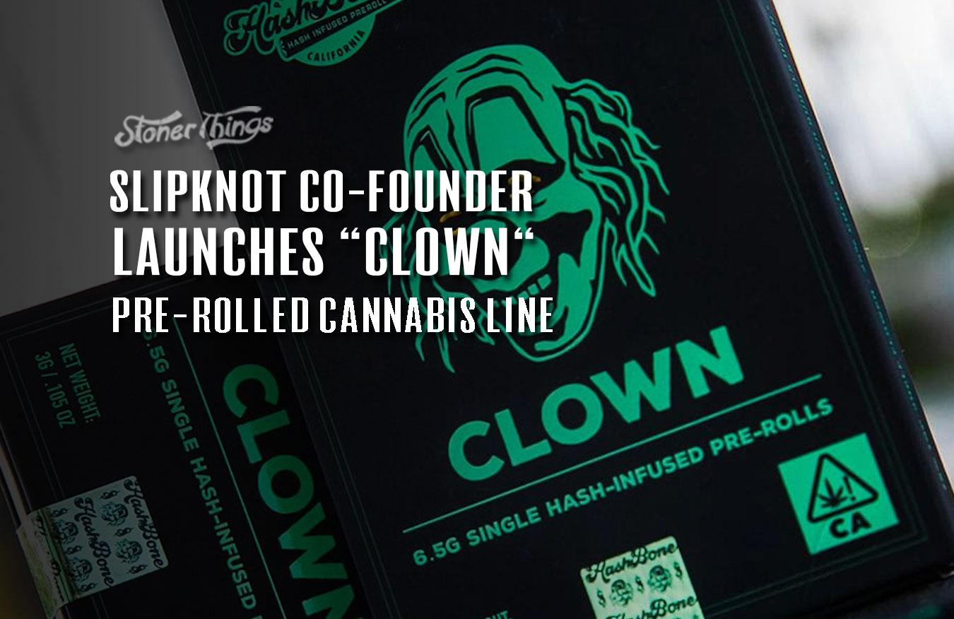 clown cannabis brand hashbone pre rolls slipknot founder