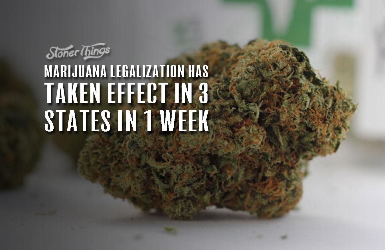 marijuana legalization taken effect 3 states 1 weed