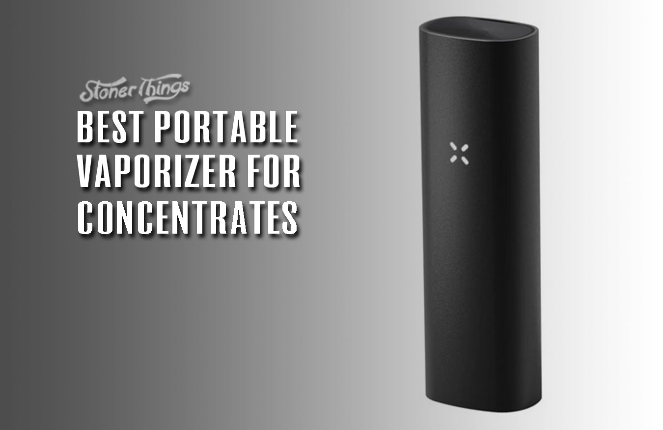 best vaporizer for concentrates