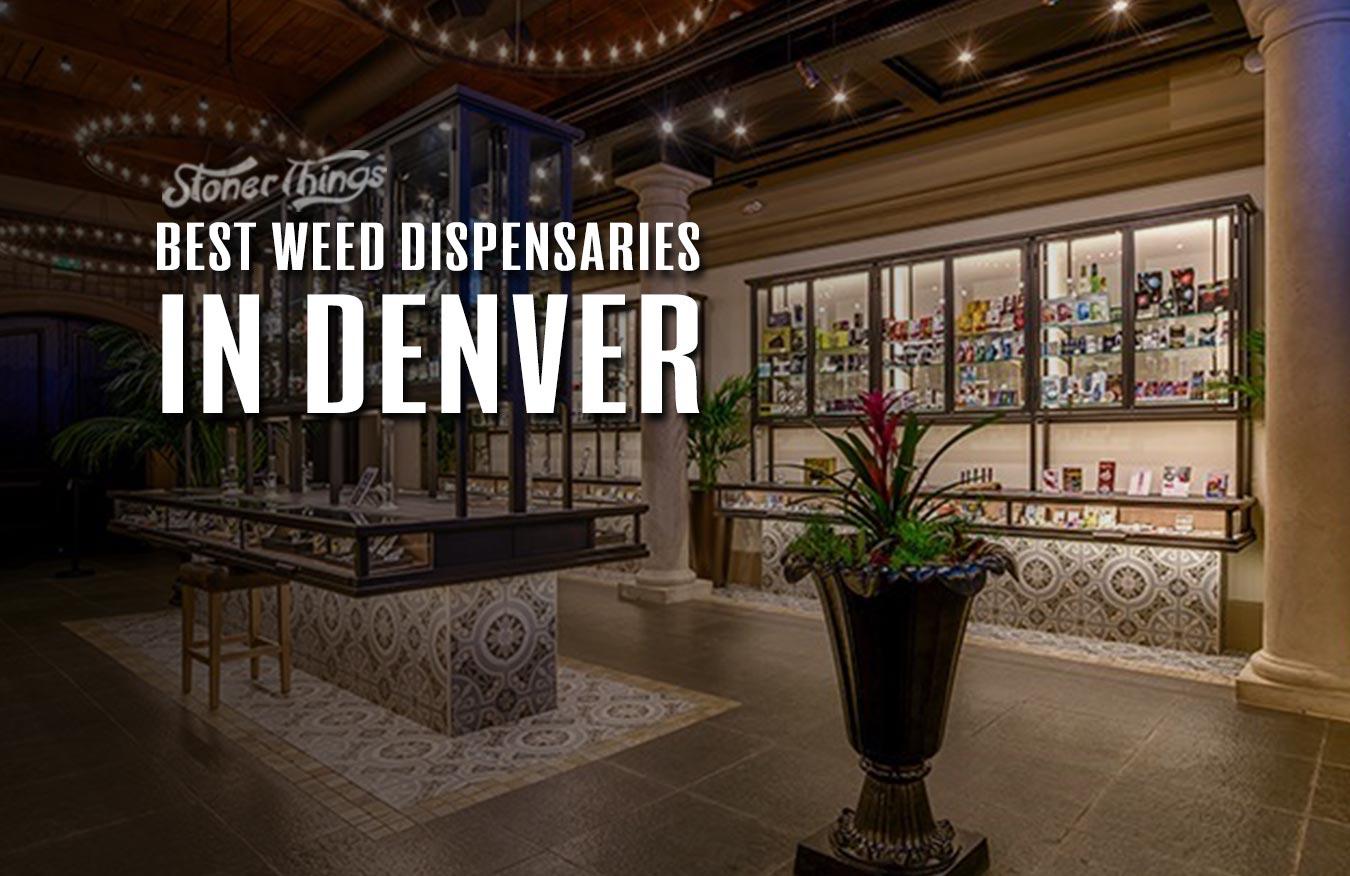 best weed dispensaries denver