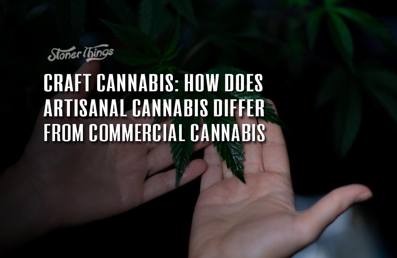 craft cannabis artisanal cannabis